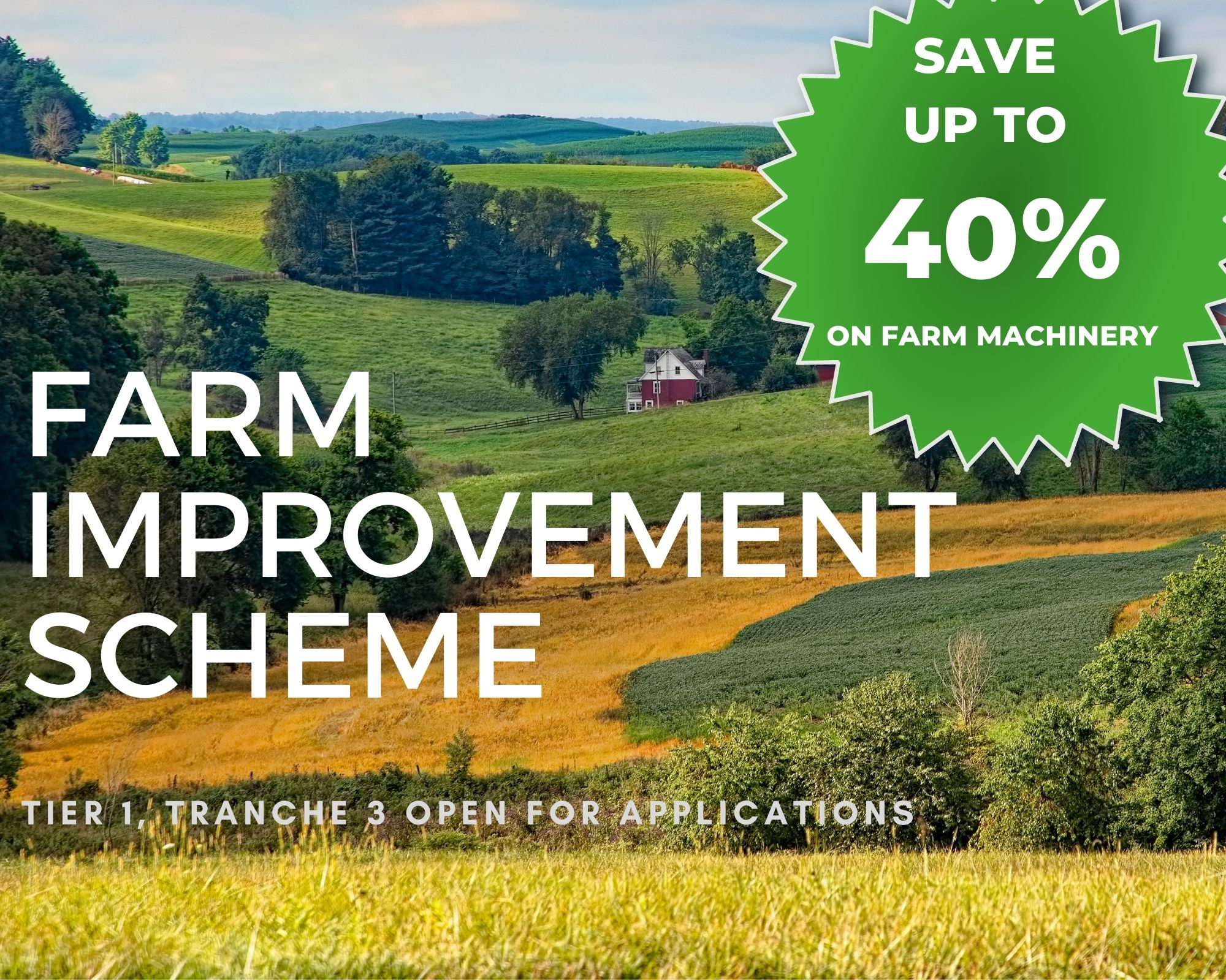 Save up to 40% on farm machinery with the Farm Improvement Scheme