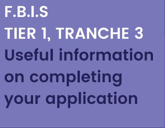 FBIS Useful information on Completing your application