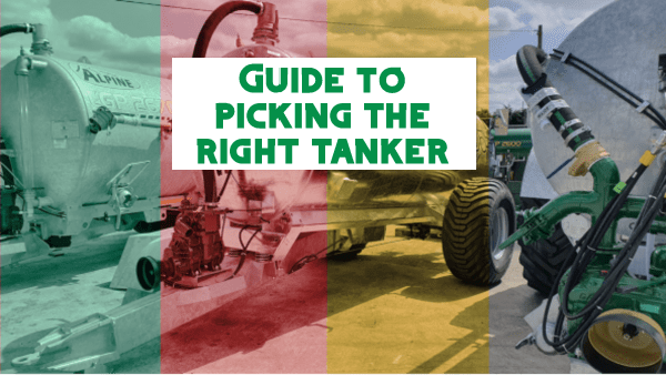 Major Agri - A guide to picking the right tanker